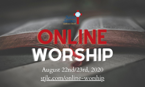 Online Worship – August 22nd/23rd, 2020