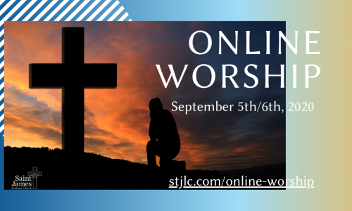 Online Worship – September 5th/6th, 2020