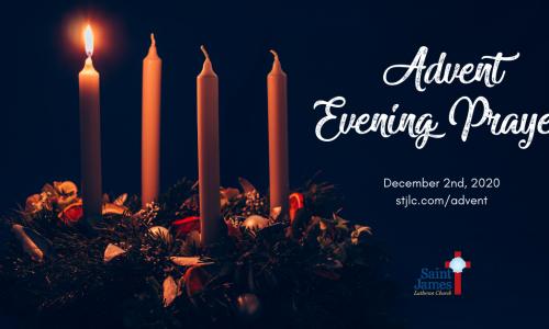Advent Evening Prayer – Wednesday, December 2nd, 2020