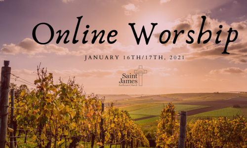 Online Worship Available Now – January 16th/17th, 2021